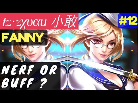 Nerf or Buff ? [Rank 1 Fanny] |  tz·zχυαи 小敢 Fanny Gameplay and Build  #12 Mobile Legends
