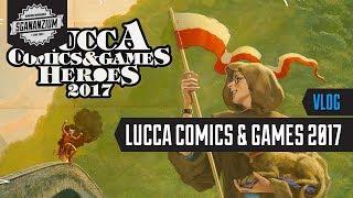 Lucca Comics & Games 2017 - Vlog