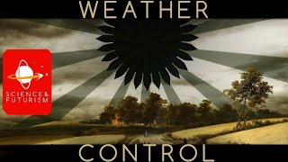 Weather Control and Geoengineering