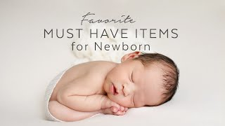 Must Have Items for Newborn Photographers