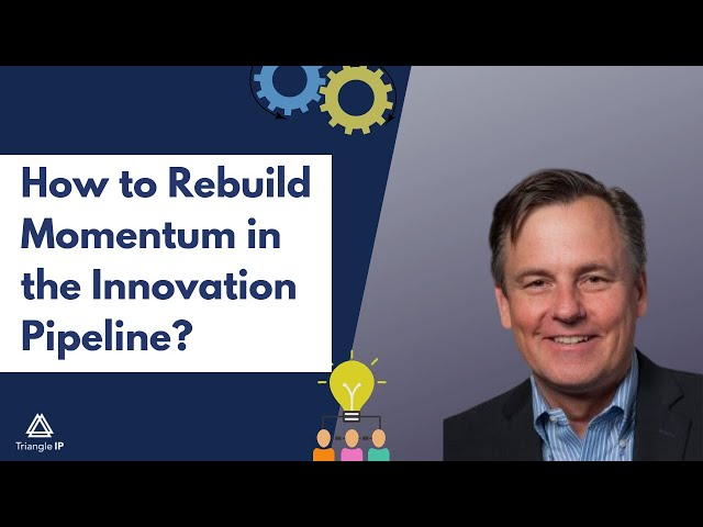 How to rebuild momentum in the innovation pipeline? | Triangle IP | Thomas Franklin