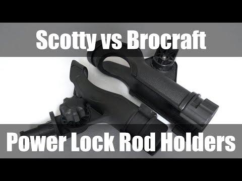 Scotty Power Lock Rod Holder Vs Brocraft Power Lock Rod Holder