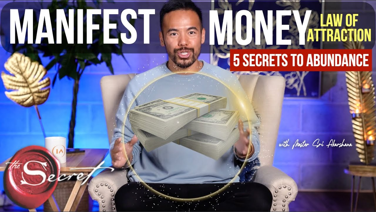 5 Secrets to Manifest Wealth and Abundance FAST [Money and The Law of Attraction]