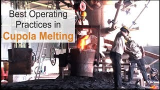 Best Operating Practices In Cupola Melting - Teri