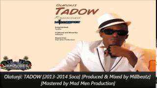 New Olatunji   TADOW 2013 2014 Soca Produced & Mixed by Millbeatz