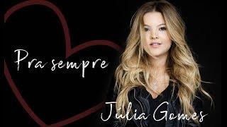 Júlia Gomes - Pra Sempre [ Áudio Oficial ]