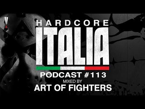 Hardcore Italia - Podcast #113 - Mixed by Art of Fighters