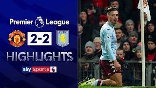 Jack Grealish scores SCREAMER 🚀| Manchester United 2-2 Aston Villa | Premier League Highlights