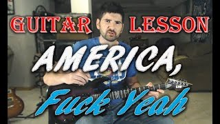 How To Play America, Fuck Yeah - Guitar Lesson With Tab!