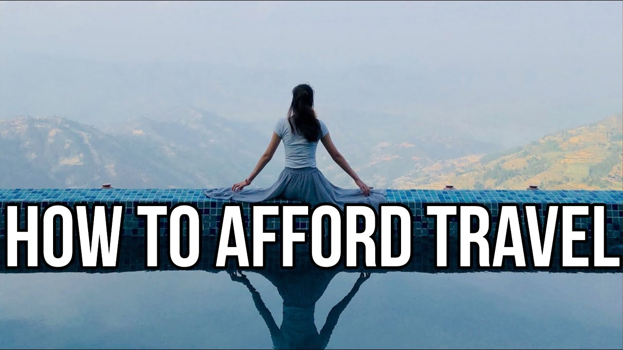 5 Ways To Afford Travel - How To Budget & Save For Vacation