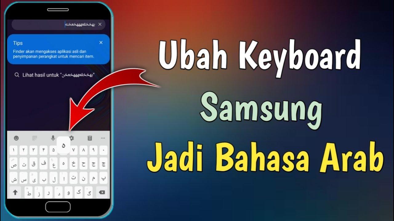 Cara Mengubah Keyboard Hp Samsung Jadi Bahasa Arab Youtube