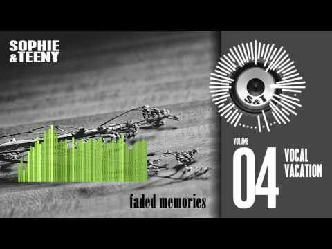 Sophie & Teeny - Vocal Vacation 04 (Faded Memories)