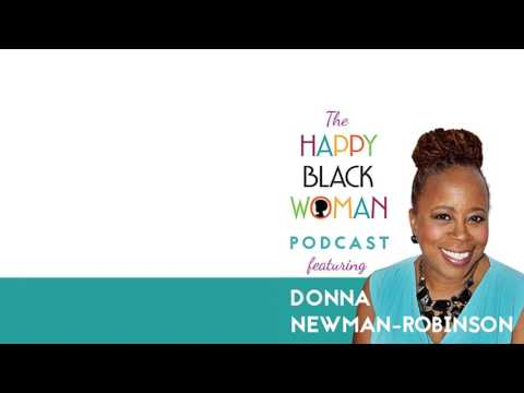 HBW028: Donna Newman-Robinson: Helping Female Veterans Discover Their Passion & Purpose