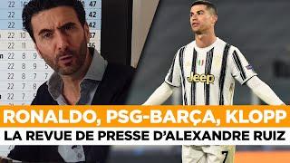 📰 Ronaldo, PSG-Barça, Klopp... La revue de presse d'Alexandre Ruiz