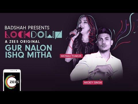 Gur Nalon Ishq Mitha | Lockdown | Monali Thakur, Mickey Singh | A ZEE5 Original | Streaming Now