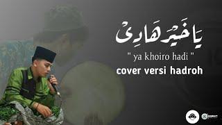 Ya Khoiro Hadi Cover Versi Hadroh By Santri Ngoenoet
