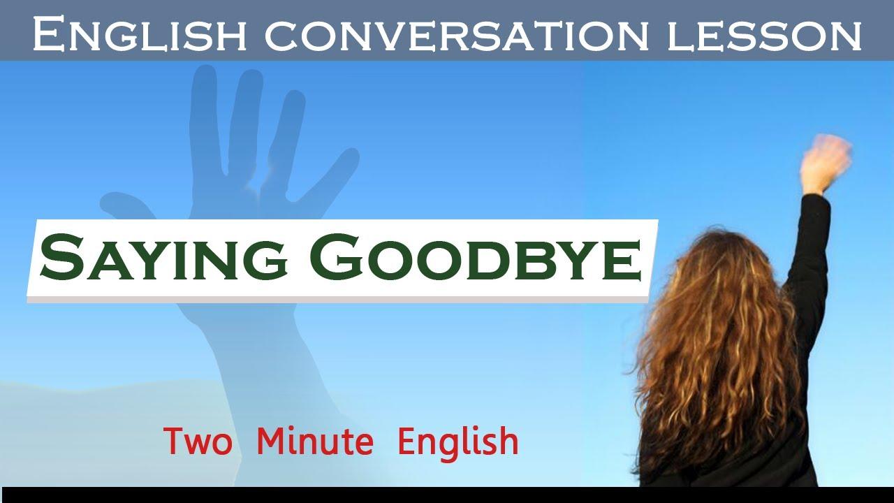 Saying goodbye saying goodbye in english youtube saying goodbye saying goodbye in english m4hsunfo