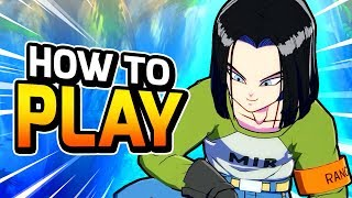 Android 17 Combos, Mix Ups & Neutral Tips