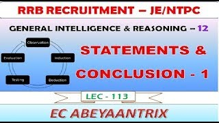 LEC 113 - RRB JE/NTPC - REASONING 12 | STATEMENTS & CONCLUSION - 1 | CBT 1