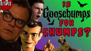 Is Goosebumps For Chumps? - NitPix
