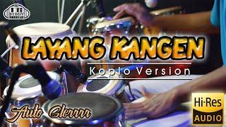 Download LAYANG KANGEN VERSI KOPLO TERBARU 2021    HIGH QUALITY AUDIO