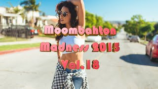 Moombahton Madness Summer Megamix 2015 Vol.18