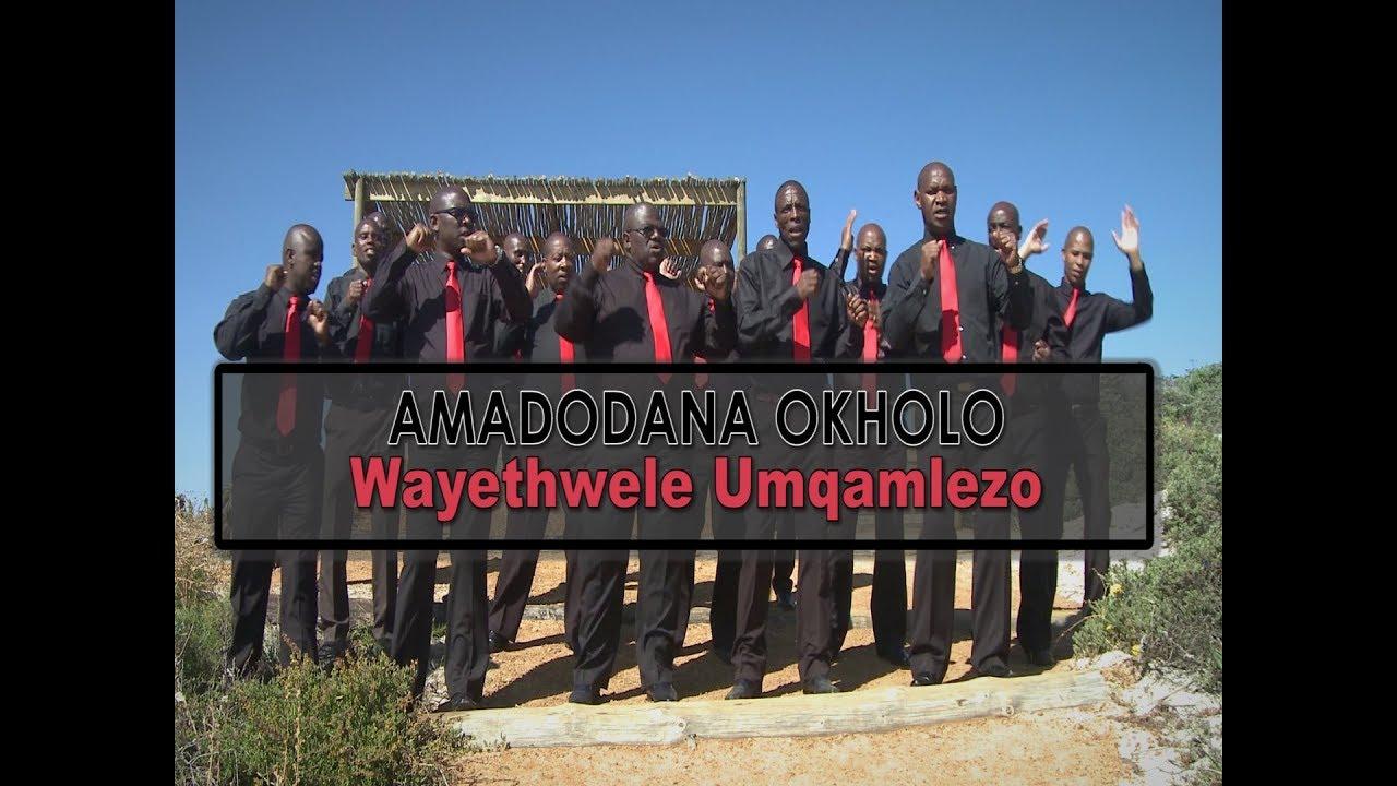 Amadodana Okholo: Wayethwele Umqamlezo