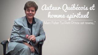 """Marc Fisher Auteur de """"Le Petit Prince est revenu..."""""""