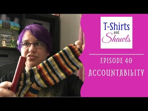 T-Shirts and Shawls Episode 40: Accountability