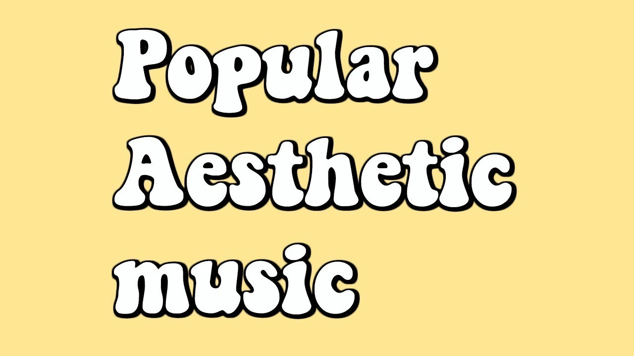 Popular Aesthetic Background Music and Songs!