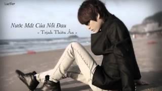 Nước Mắt Của Nỗi Đau   Trịnh Thiên Ân  HD Official