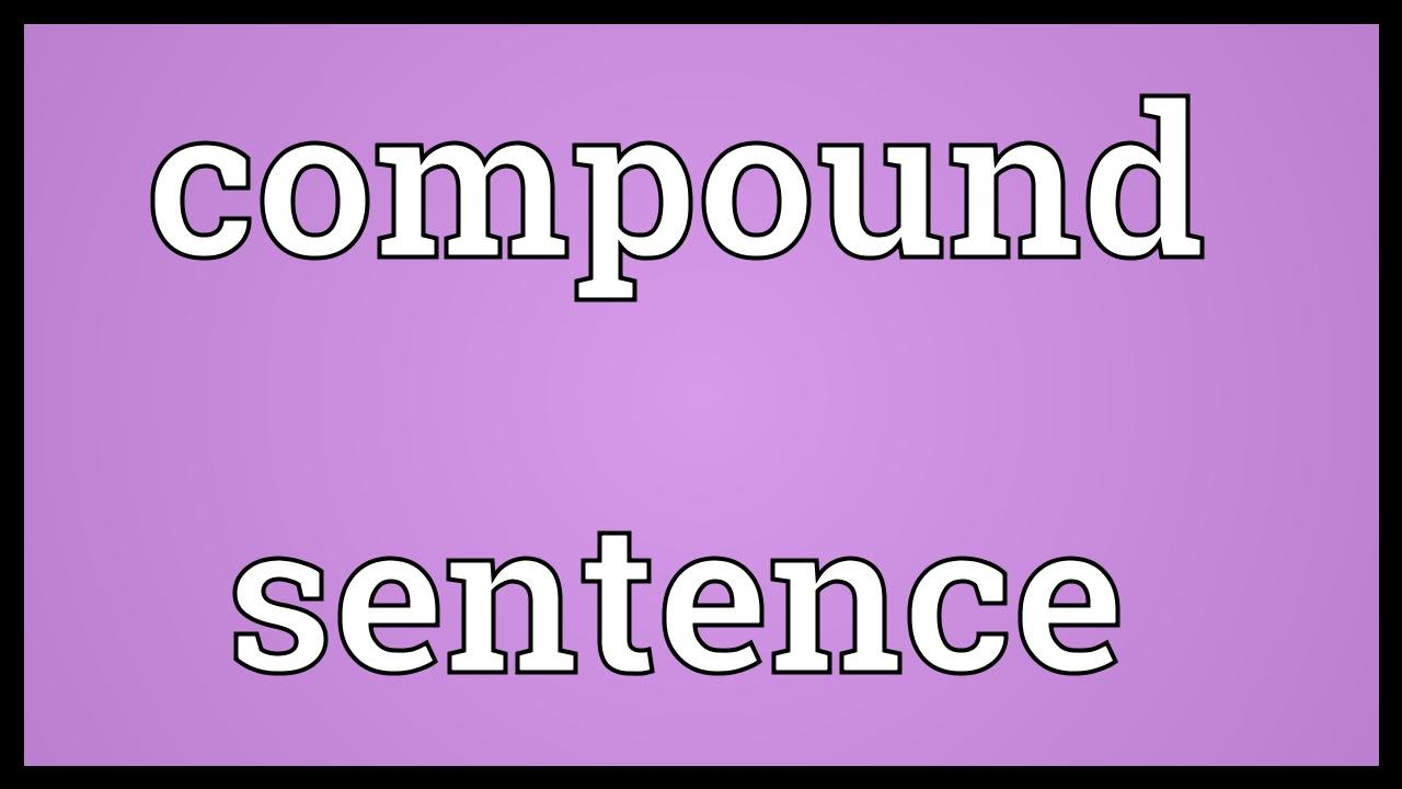 Compound sentence Meaning - YouTube