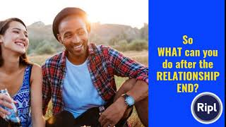 So WHAT can you do after the RELATIONSHIP END?
