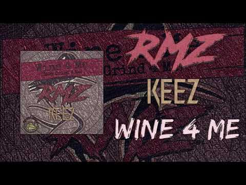 RMZ Keez - Wine 4 Me (Official Audio)