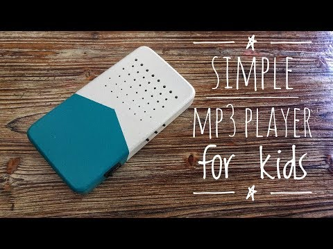 DIY - Simple MP3 Player for kids