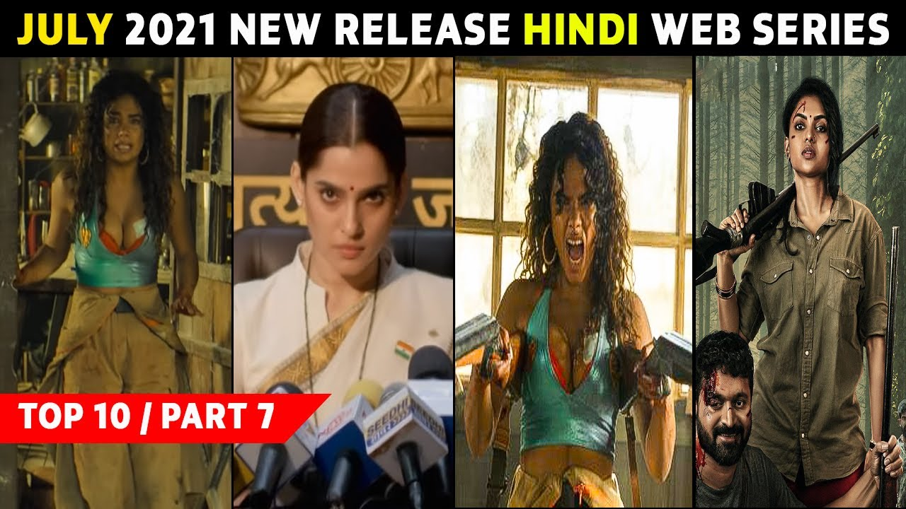Download Top 10 Best New Release Hindi Web Series July 2021 | Must Watch | Part 7
