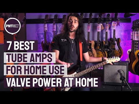 7 Best Tube Amps For Home Use - The valve amp sound at lower volumes