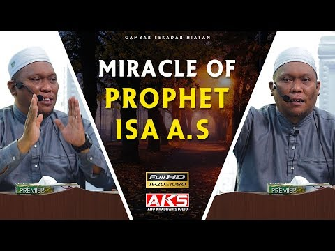 Miracle Of Prophet ISA A.S | Ustaz Auni Mohamed | ENG SUB
