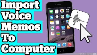 How To Import And Transfer Voice Memos From iPhone iPad iPod To Computer