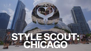 Style Scout Episode 1: Chicago