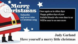 Judy Garland - Have Yourself a Merry Little Christmas - Lyrics (Paroles)