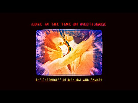 The Chronicles of Manimal and Samara - Love in the Time of Pestilence [Official Music Video]
