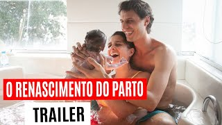 Repeat youtube video O Renascimento do Parto - O Filme TRAILER OFICIAL