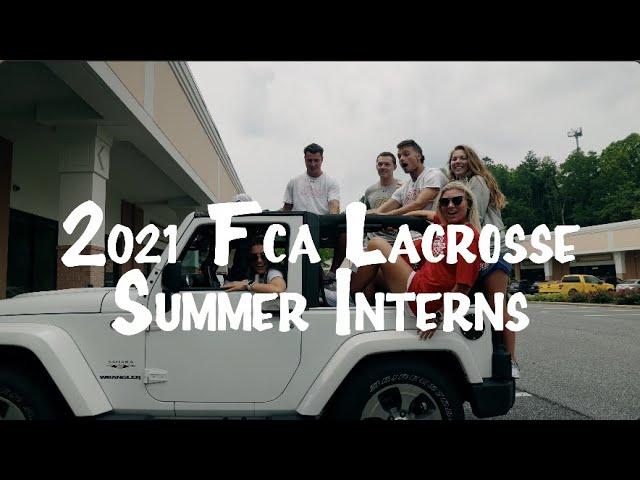 2021 FCA Lacrosse Summer Interns Recap