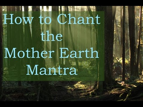 Attunement to Mother Earth Mantra