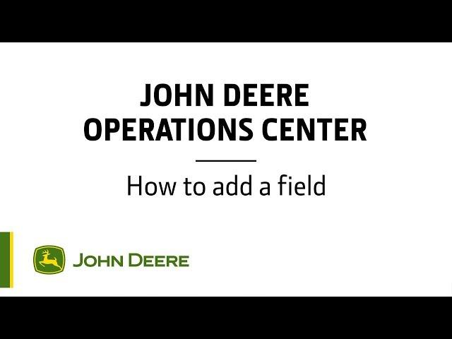 John Deere - Centre d'opérations - Comment ajouter un champ