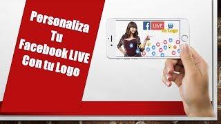 Como colocar tu Logo en Facebook Live,para Android iOS y PC