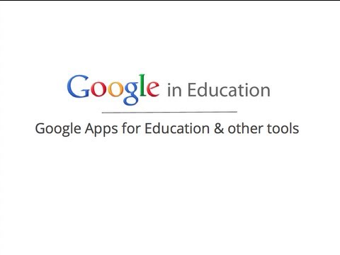 Google Apps for Education & Other Google in Edu Tools