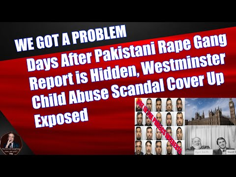 Days After Pakistani Rape Gang Report Is Hidden, Westminster Child Abuse Scandal Cover Up Exposed