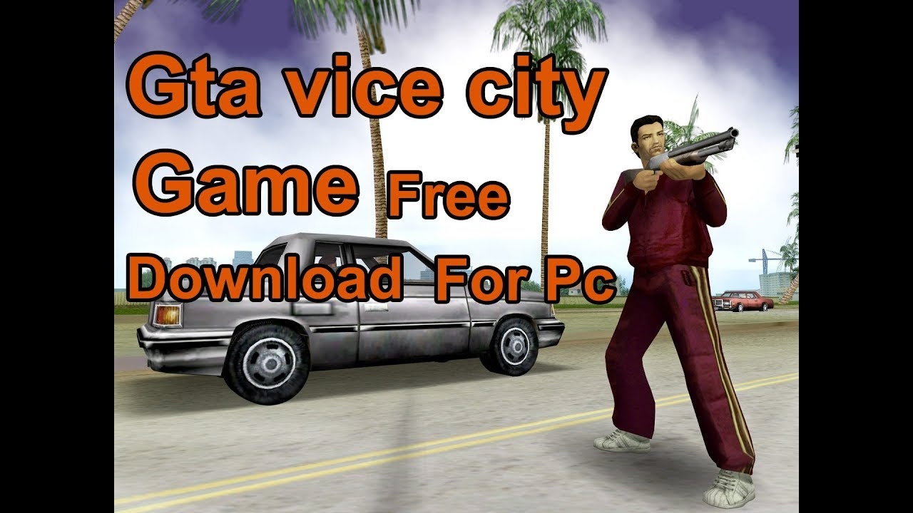 gta vice city game free download for pc full version in utorrent